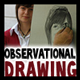Observational Drawing & Drawing What You See
