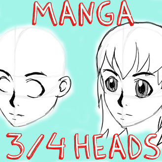 How to Draw Manga / Anime Heads & Faces in 3/4 Three Quarters View