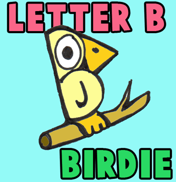 How to Draw Cartoon Birds with Alphabet Letter B Version Two ... Step by Step Drawing Tutorial for Kids