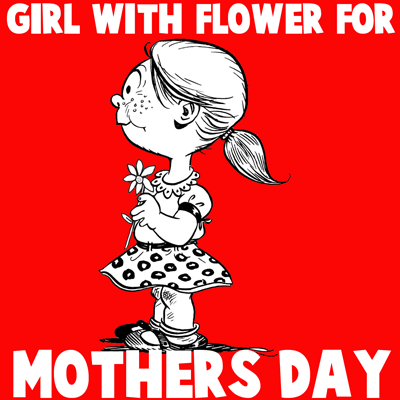 How to draw a Girl with a Flower for Mother's Day or Valentine's Day with easy step by step drawing tutorial