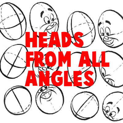 How to Draw Cartoon Heads from Every Angle and Position Tutorial