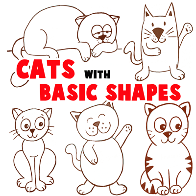 big guide to drawing cartoon cats with basic shapes - Basic Drawings For Kids