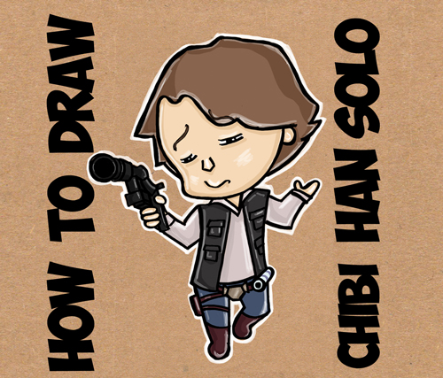 How to Draw Cartoon Chibi Han Solo