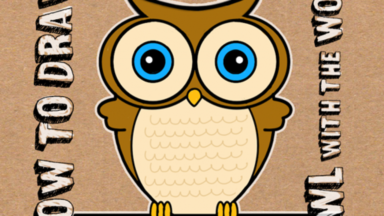 How To Draw A Cartoon Owl From Word Owl Drawing Tutorial For Kids How To Draw Step By Step Drawing Tutorials