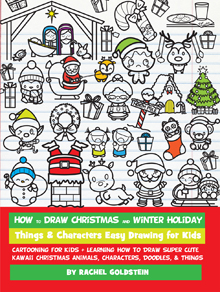 how to draw christmas stuff - cute kawaii cartoon xmas characters, items, and things drawing book for kids