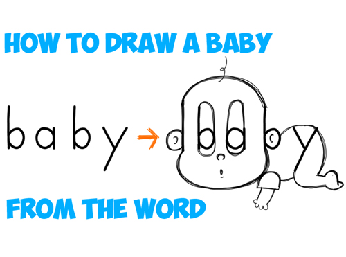 How to draw a cartoon baby from the word baby in easy for Learn to draw cartoons step by step lessons
