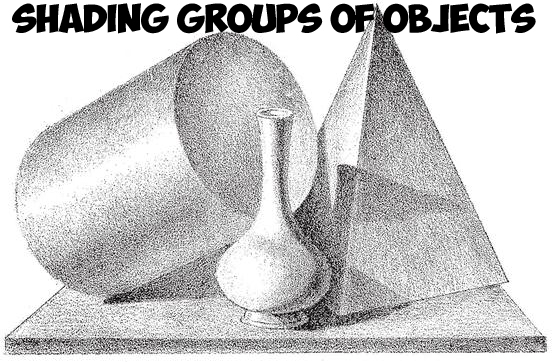 How to Shade Groups of Common Objects in a Still Life : Shading Still Lives