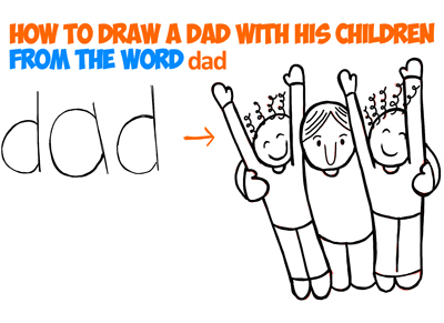 drawing cartoon dad and children from the word dad