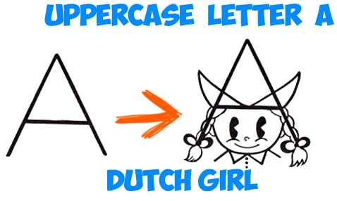 How to Draw a Cartoon Dutch Girl from an Uppercase Letter A Shape - Easy Step by Step Drawing Lesson for Children