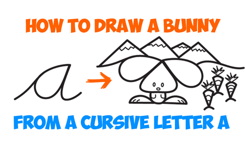 Learn How to Draw a Cartoon Bunny Rabbit Scene from Lowercase Cursive Letter A Shape : Easy Step by Step Drawing Tutorial for Kids