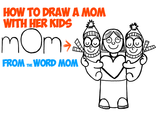 How to Draw Cartoon Mom and Kids from the Word Mom - Easy Drawing Tutorial for Kids