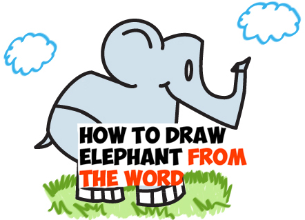 How to Draw Cartoon Elephants from the word Elephant - Word Cartoons Tutorial for Kids