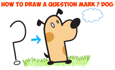 How to Draw a Cartoon Dog from a Question Mark Simple Tutorial for Kids
