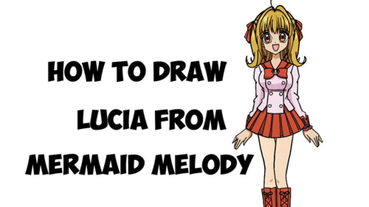 How to Draw Lucia Nanami from Mermaid Melody - Step by Step