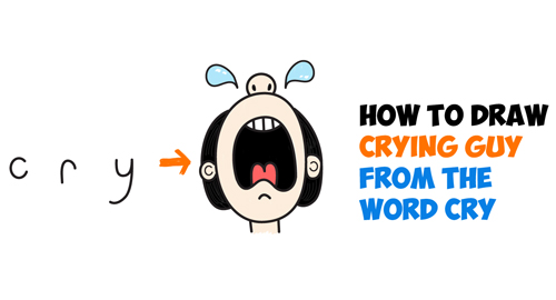 How to Draw Cartoon Crying Person from the Word Cry : Easy Step by Step Drawing Tutorial for Kids
