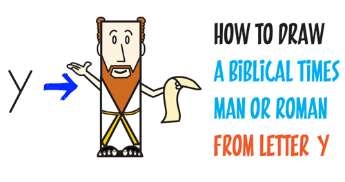 Learn How to Draw a Man from Ancient Rome or Biblical Times in a Toga from Letter Y : Easy Step by Step Drawing Tutorial for Kids