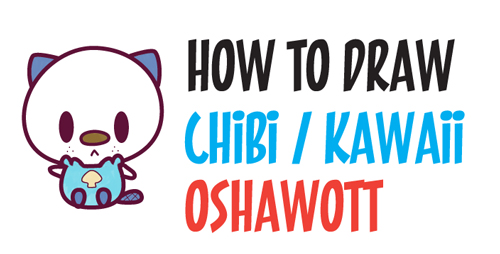 How to Draw Cute Kawaii Chibi Oshawott from Pokemon in Easy Step by Step Drawing Tutorial