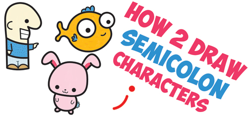 How to Draw Cute Cartoon Characters from Semicolons - Easy Step by Step Drawing Tutorial for Kids