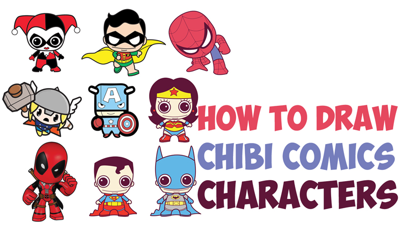 How to Draw Cute Chibi Kawaii Super Heroes from DC Comics + Marvel in Simple Step by Step Drawing Tutorial for Kids & Beginners