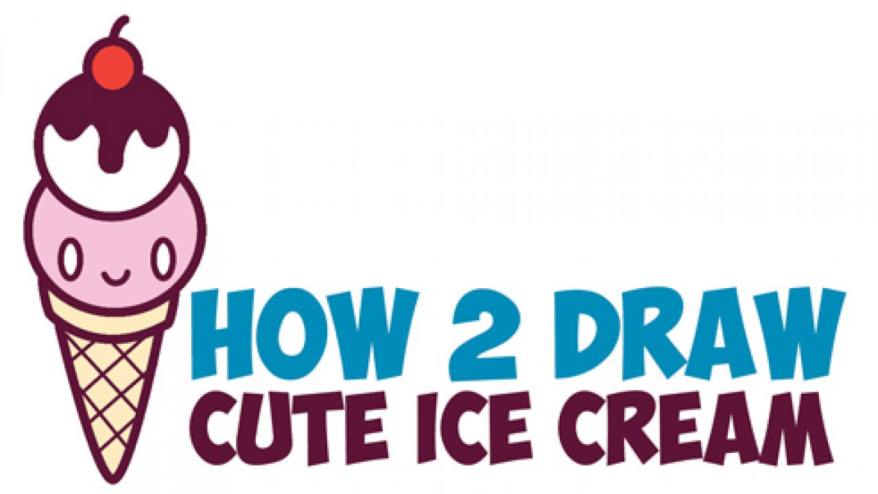 How To Draw Cute Kawaii Ice Cream Cone With Face On It Easy Step By Step Drawing Tutorial For Kids How To Draw Step By Step Drawing Tutorials