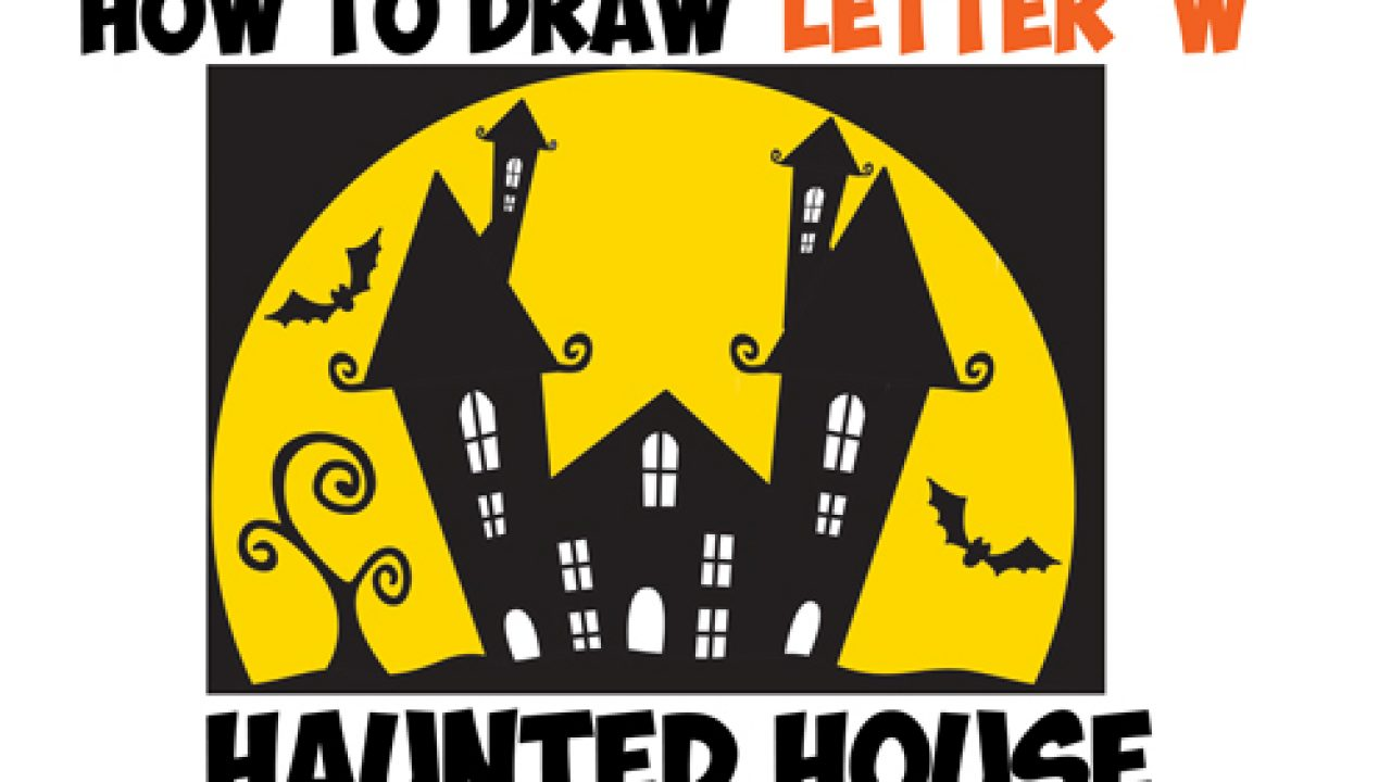 How To Draw A Cartoon Haunted House Step By Step In Silhouette With Bats From The Letter W Easy For Kids For Halloween How To Draw Step By Step Drawing Tutorials