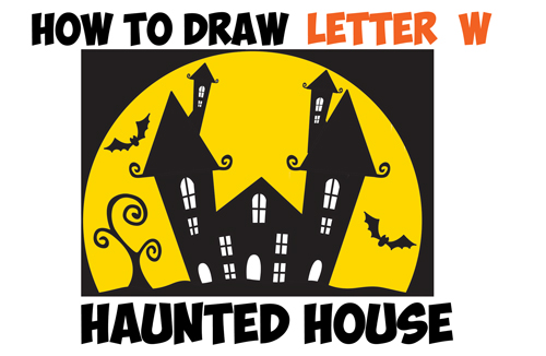 How to Draw a Cartoon Haunted House Step by Step in Silhouette with Bats (from the Letter W) - Easy for Kids for Halloween
