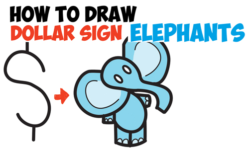 How to Draw Cartoon Elephant from the Dollar Sign - Easy Step by Step Drawing Tutorial for Kids