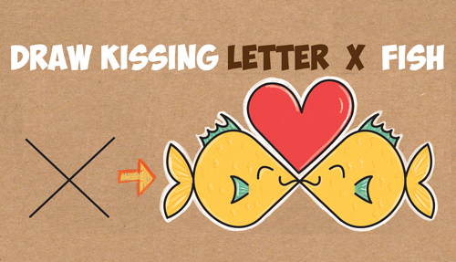 How To Draw Cartoon Fish Kissing From The Letter X In Easy Step By Drawing Tutorial For Kids