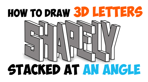 How to Draw 3D Letters, Stacked and at an Angle - Easy Step by Step Drawing Tutorial for Beginners