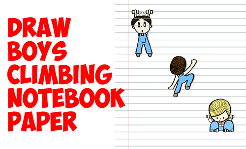 How to Draw Cartoon Boys Climbing Notebook Paper Cool 3D Trick and Optical Illusion Easy Step by Step Drawing Tutorial for Kids