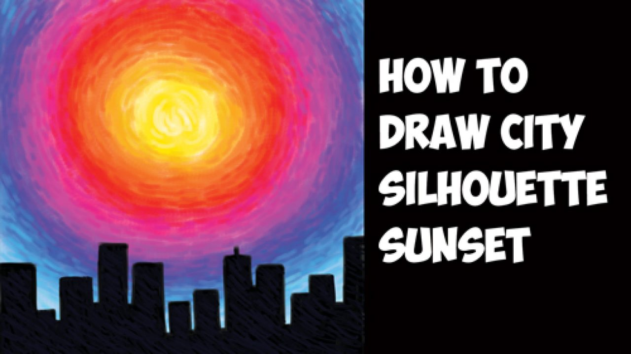 How To Draw Or Paint Sunset With Black City Silhouette Cityscape Easy Step By Step With Colored Pencils Pastels Acrylics Or Markers How To Draw Step By Step Drawing Tutorials