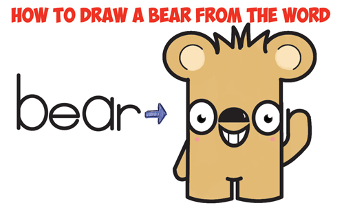 "How to Draw Cute Cartoon Kawaii Bear from the Word ""bear"" Easy Step by Step Drawing Tutorial for Kids"