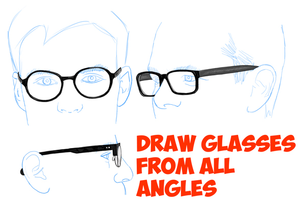 How to draw glasses on a persons face from all angles side profile front and side views easy step by step drawing tutorials
