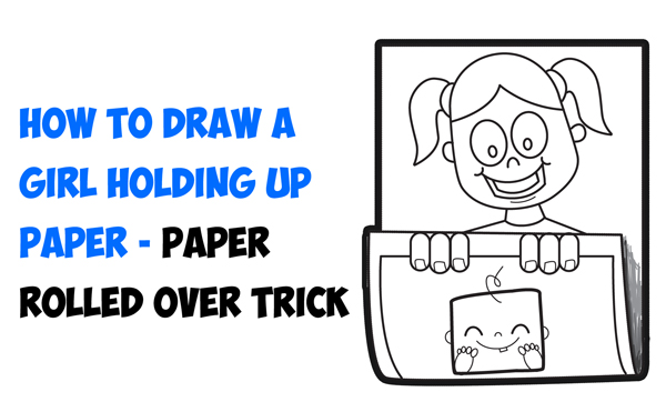 How to Draw Cartoon Girl Holding Up Art on Piece of Paper - 3D Paper Folded Over Trick - Easy Step by Step Drawing Tutorial for Kids