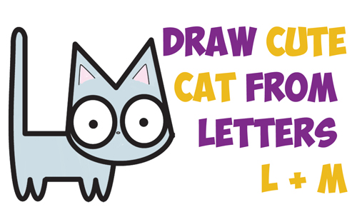 How to Draw a Cute Cartoon Kitten from Letters L + M Easy Step by Step Drawing Tutorial for Kids