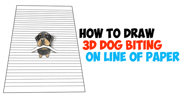 How to Draw a Cool 3D Rottweiler Puppy Dog Biting a Line from Lined Notebook Paper Easy Step by Step Drawing Tutorial for Kids & Beginners