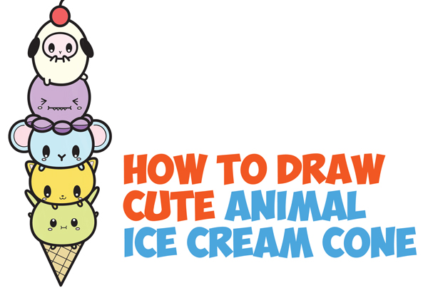How to Draw Cute Kawaii Animals Stacked in Ice Cream Cone Easy Step by Step Drawing Tutorial for Kids & Beginners