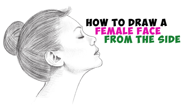 Learn How to Draw a Face from the Side Profile View (Female / Girl / Woman) Easy Step by Step Drawing Tutorial for Kids