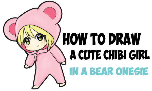 Learn How To Draw A Cute Chibi Girl Dressed In Hooded Bear Onesie Costume With Easy Steps Drawing Lesson For Kids