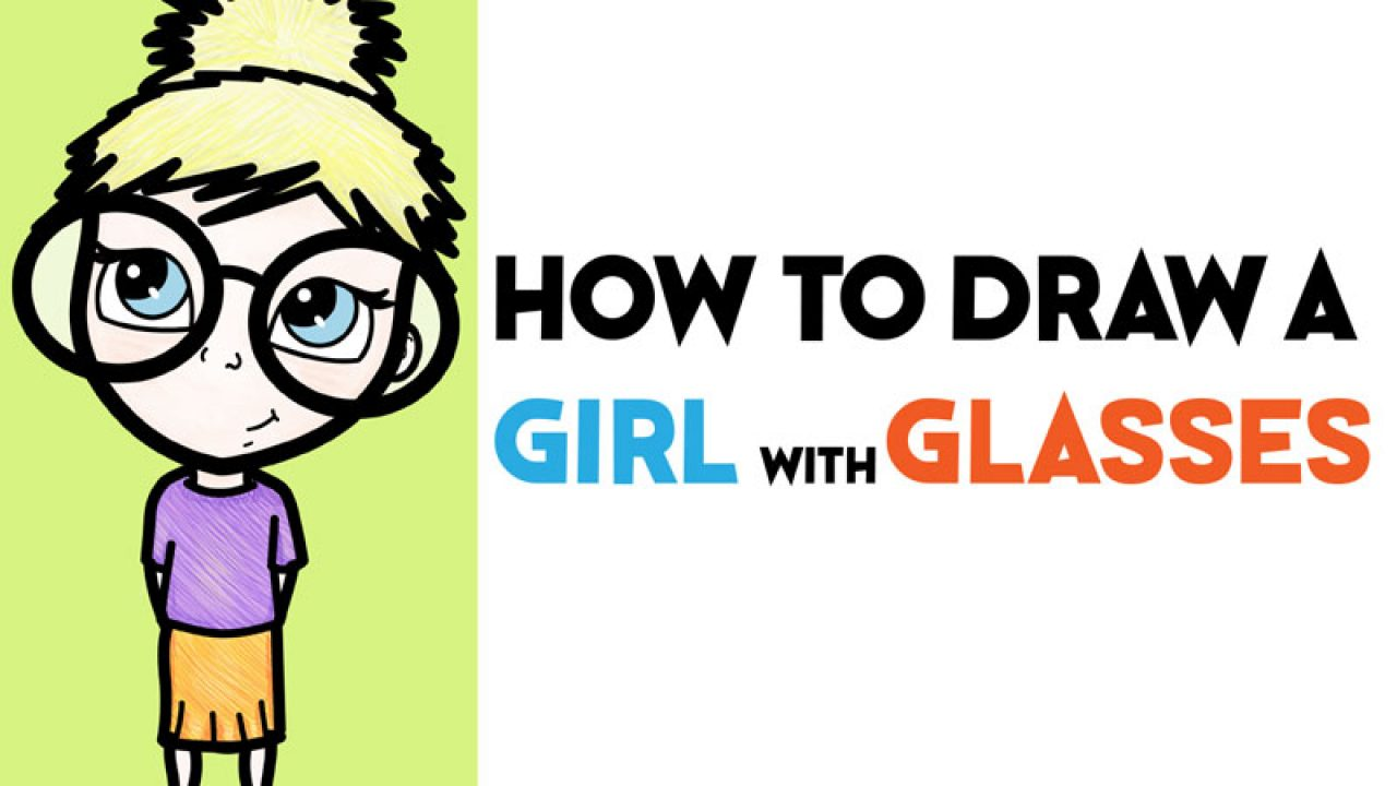 How To Draw A Cute Girl With Glasses Illustration Easy Steps