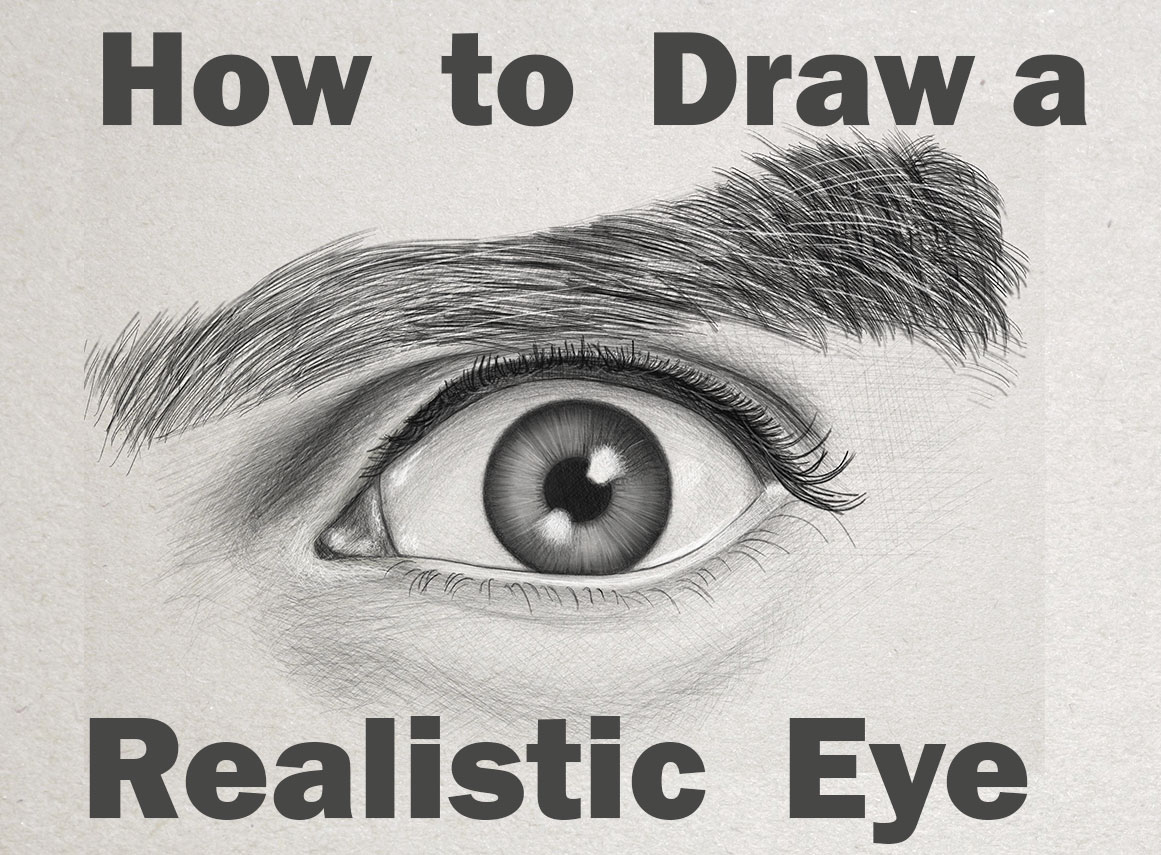 Learn How to Draw an Eye - Realistic Man's Eye - Step by Step Drawing Tutorial