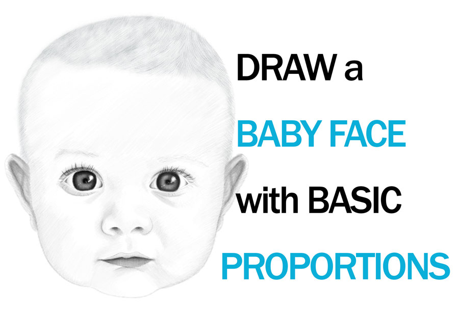 How to Draw a Baby's Face in Basic Proportions – Drawing a Cute Baby Face Tutorial