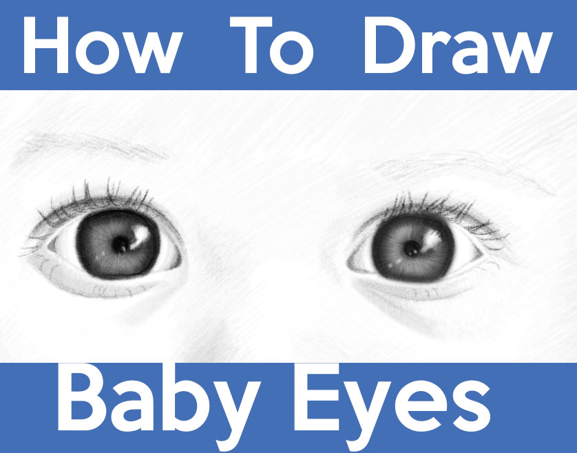 How to Draw Baby Eyes - Easy Step by Step Drawing Tutorial