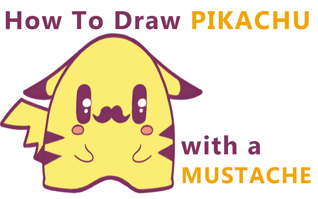 Learn How to Draw a Super Cute Pikachu with a Mustache from Pokemon (Chibi / Kawaii)