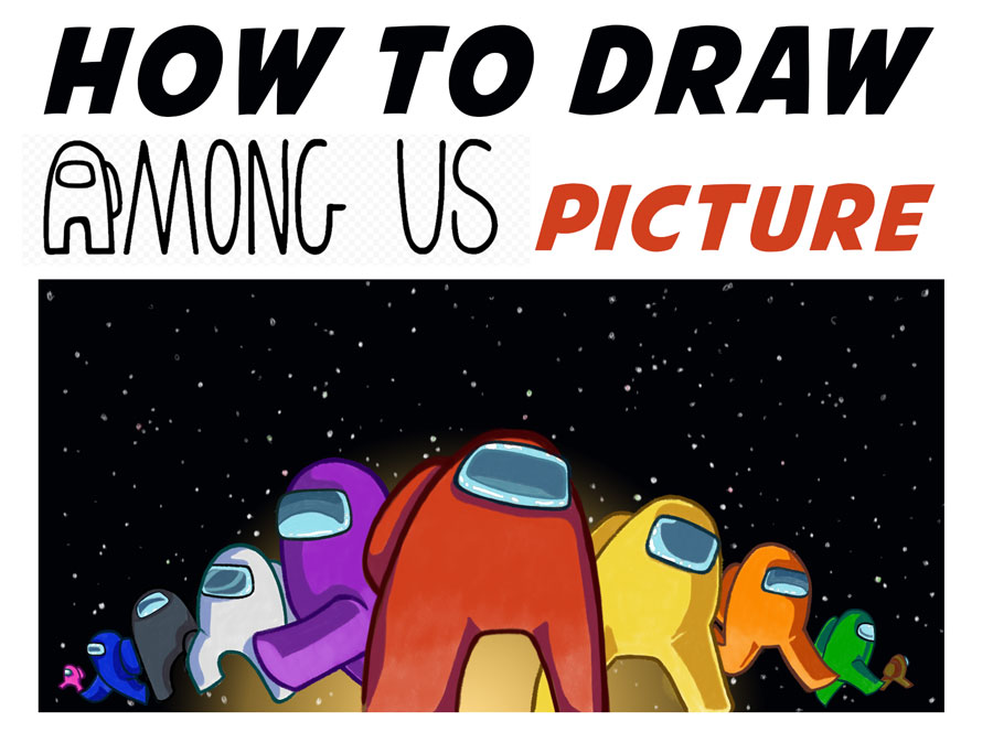 How to Draw Among Us Characters Picture - Easy Step by Step Drawing Tutorial for Kids