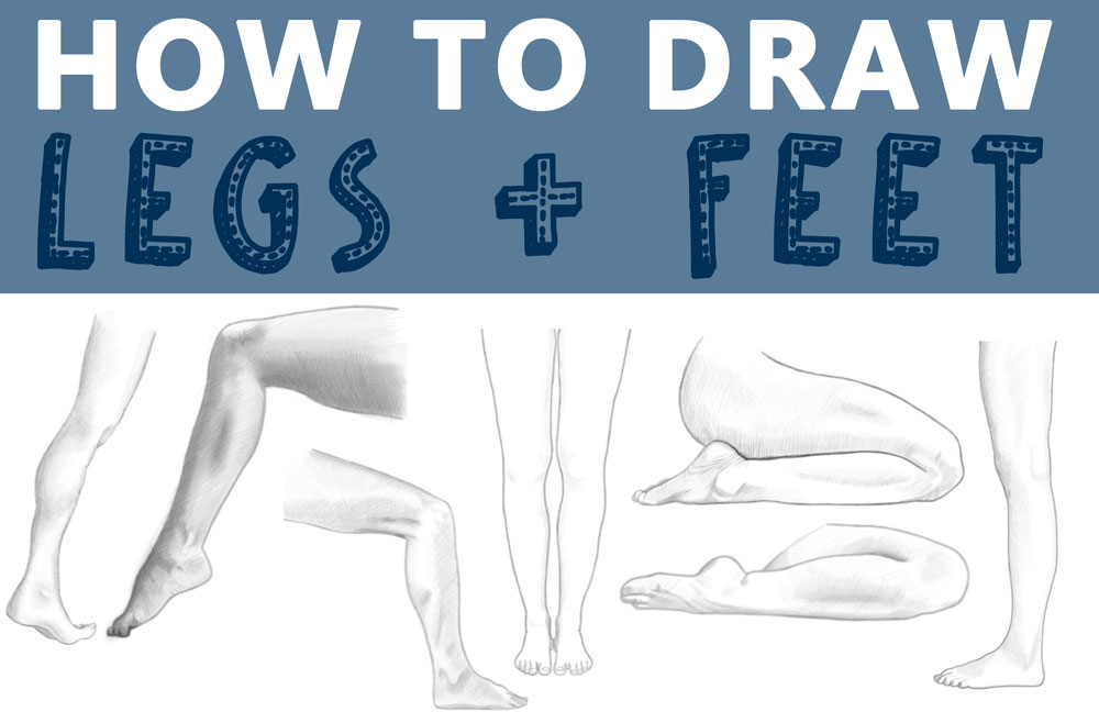 How to Draw Legs and Feet - a Huge Guide to Drawing Legs and Feet Step by Step