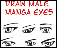 Draw Anime Eyes (Male): How to Draw Manga Boys & Men Eyes Step by Step Drawing Tutorials
